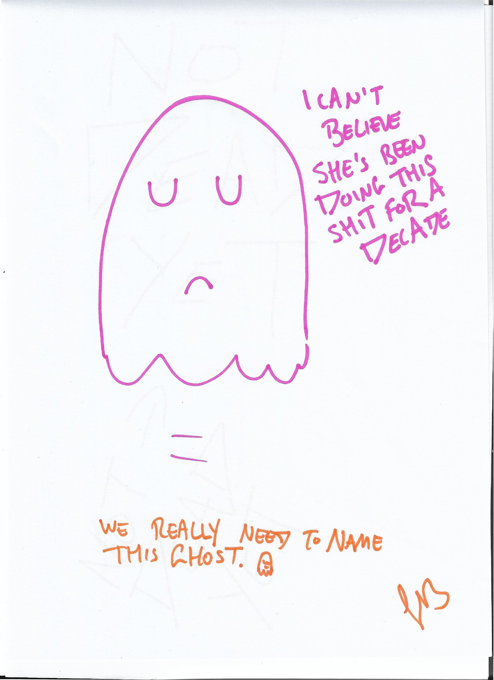 Sharpie sketch of a sad looking ghost with the words 'I can't believe she's been doing this for a decade'