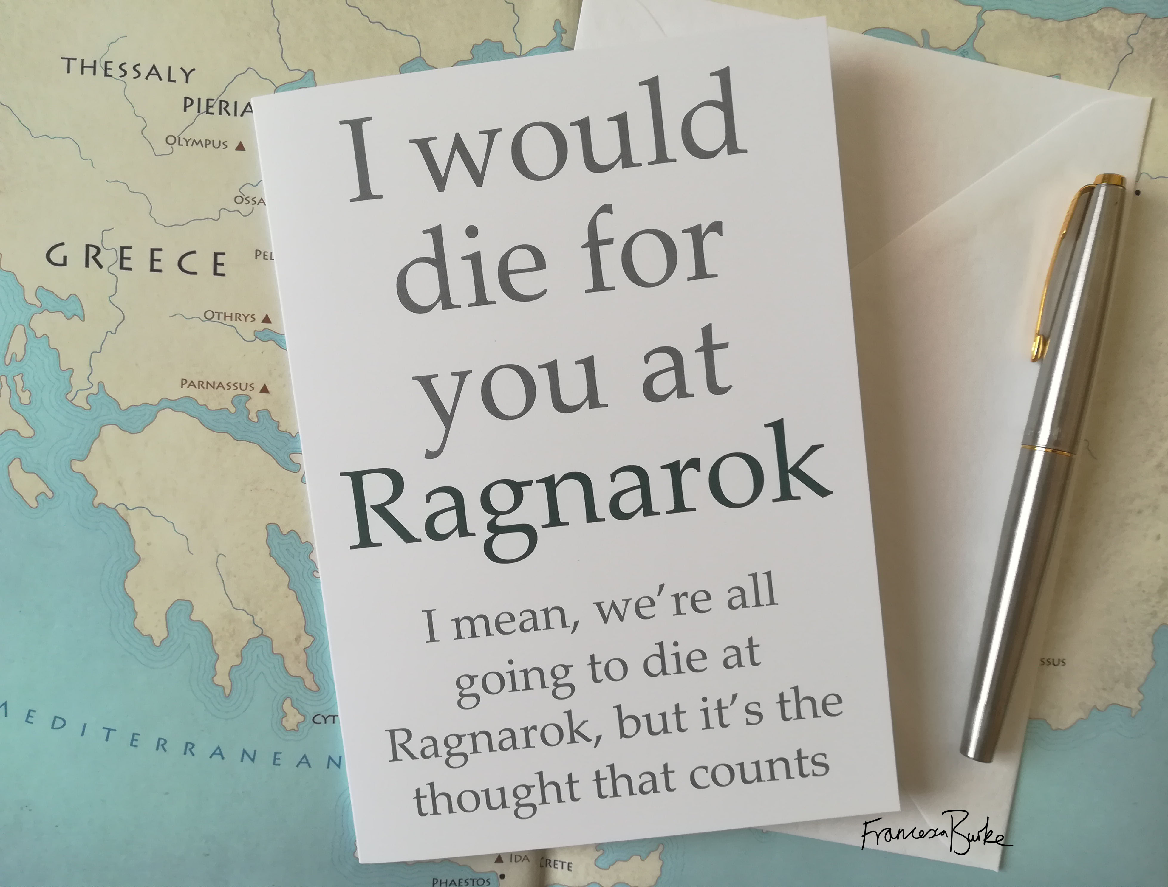 card reading 'I would die for you at Ragnarok I mean, we're all going to die at Ragnarok, but it's the thought that counts'